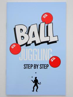 Ball Juggling Step by Step by dave finnigan