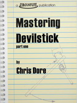 Chris Dore Devil Mastering the Devil Stick (part one)