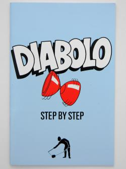 Diabolo, A Step by Step Pamphlet, by dave finnigan