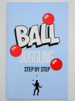 Ball Juggling, A Step by Step Pamphlet