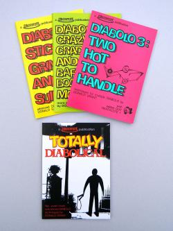 My First Diabolo Book, Stick Grinds and Suicides, Crazy Cradles and Baffling Body Moves, Two Hot To Handle, Totally Diabolical