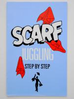 Scarf Juggling Step By Step Pamphlet