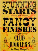 Stunning Starts and Fancy Finishes for Club Jugglers