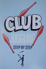 View: Club Juggling, A Step by Step Pamphlet