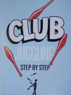 Club Juggling, A Step by Step Pamphlet