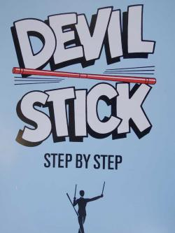 Devil Stick Juggling, A Step by Step Pamphlet